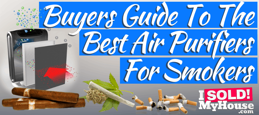 Best Air Purifier for Smoke - Cigarette, Cigar & Weed
